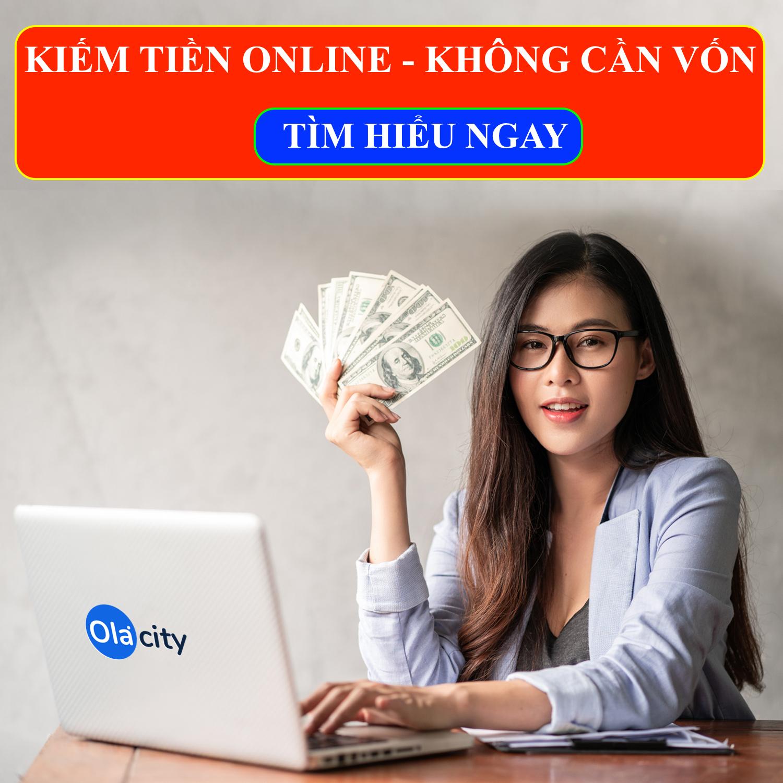 Kiếm tiền online tại nhà cùng Ola City